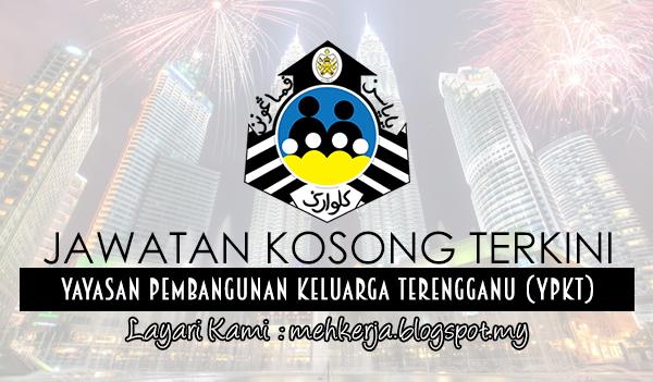 Jawatan Kosong di Yayasan Pembangunan Keluarga Terengganu (YPKT) mehkerja