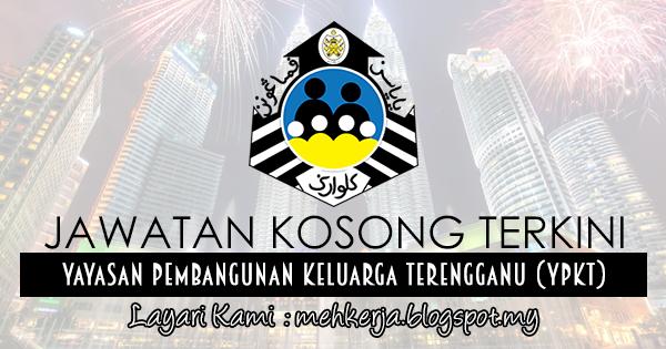 Jawatan Kosong Di Yayasan Pembangunan Keluarga Terengganu Ypkt 6 Mac 2017 Jawatan Kosong 2020 Kerja Kosong Terkini Job Vacancy