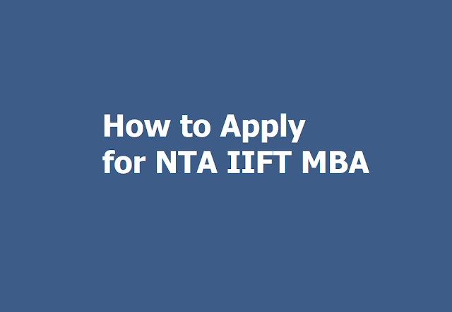 How to Apply for NTA IIFT MBA 2020, Registration Process started