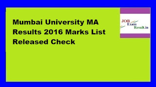 Mumbai University MA Results 2016 Marks List Released Check