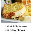 https://www.mniam-mniam.com.pl/2012/04/babka-kokosowo-mandarynkowa.html