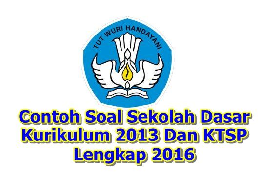 Download Contoh Soal Sekolah Dasar Kurikulum 2013 Dan KTSP Lengkap 2016