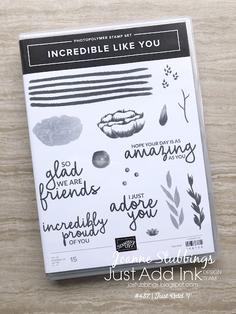 Jo's Stamping Spot - Just Add Ink Challenge #437 - Incredible Like You Stamp Set
