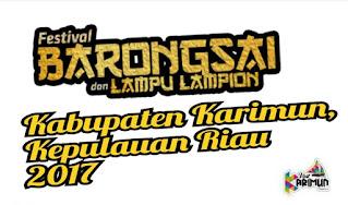 Festival Barongsai dan Lampion Karimun 2017