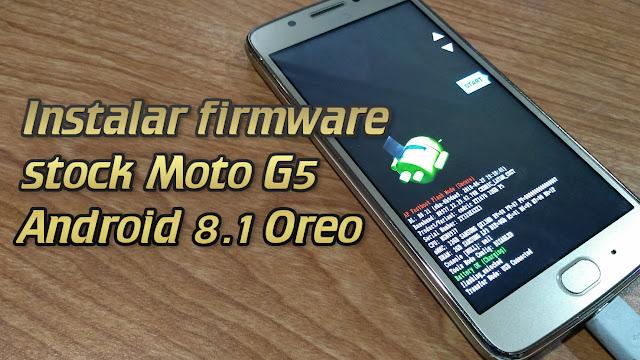 Instalar Android 8.1 Moto G5