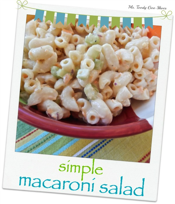 Simple Macaroni Salad | Ms. Toody Goo Shoes
