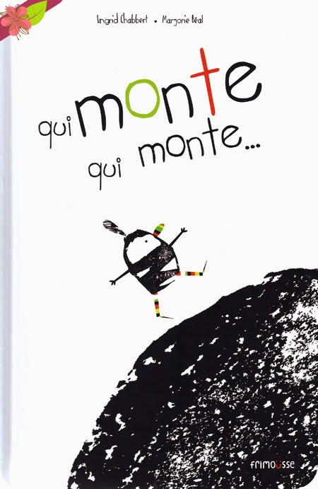 """""""Qui monte, qui monte..."""" de Ingrid Chabbert et Marjorie Béal"""