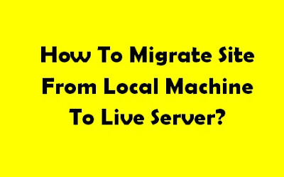 How to migrate site from local development machine to live site?
