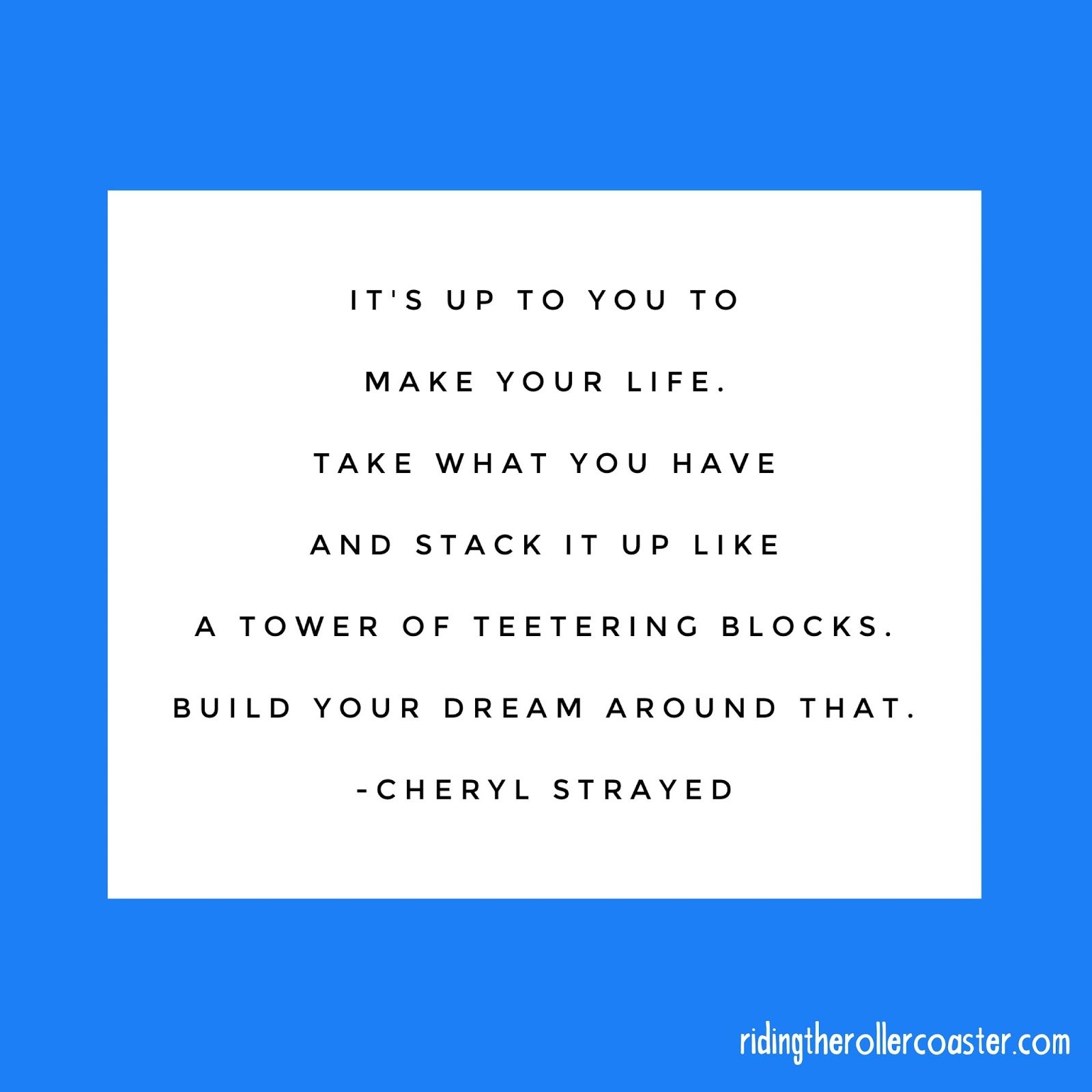 Life After Divorce Quotes Riding The Roller Coaster 15 Inspiring Cheryl Strayed Quotes
