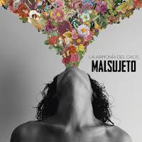 Malsujeto, La armonía del caos
