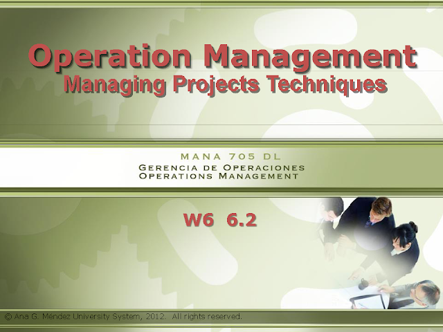 Operation Management Managing Projects Techniques