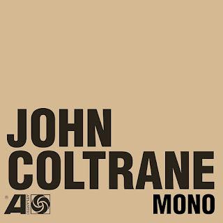 JOHN COLTRANE: The Atlantic Years In Mono