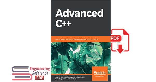 Advanced C++: Master the technique of confidently writing robust C++ code