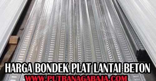 Harga Baja Ringan Murah Di Tangerang Bondek Plat Lantai Beton Terbaru 2019 | Putra Naga