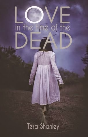 love in the time of dead by tera shanley