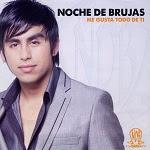 Noche de Brujas - ME GUSTA TODO DE TI 2011 Disco Completo
