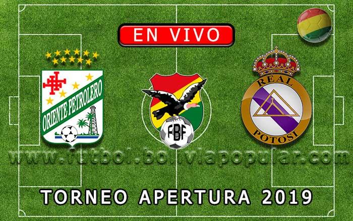 【En Vivo】Oriente Petrolero vs. Real Potosí - Torneo Apertura 2019