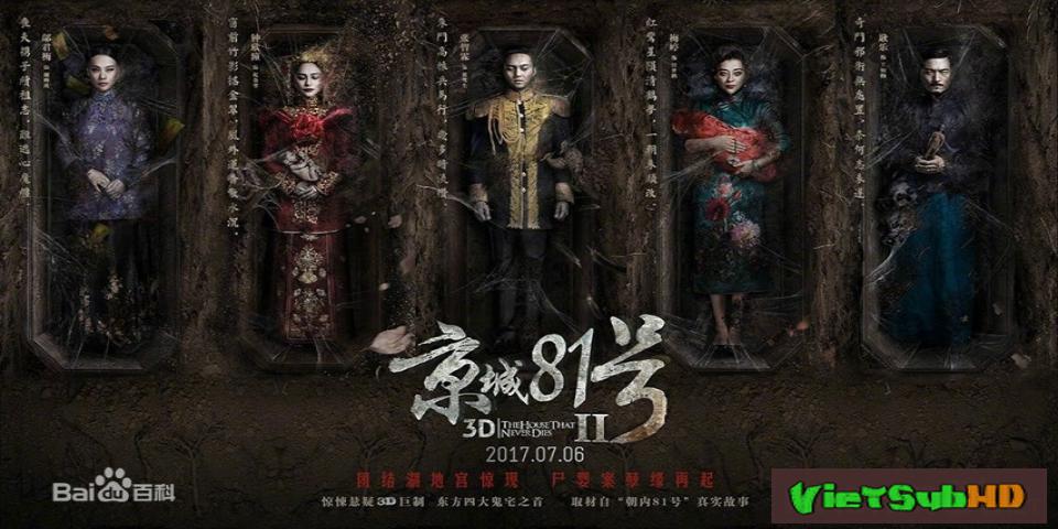 Phim Ngôi nhà số 81 Kinh Thành 2 VietSub HD | The House That Never Dies 2 2017