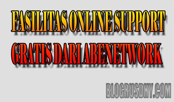 fasilitas online support gratis dari abenetwork
