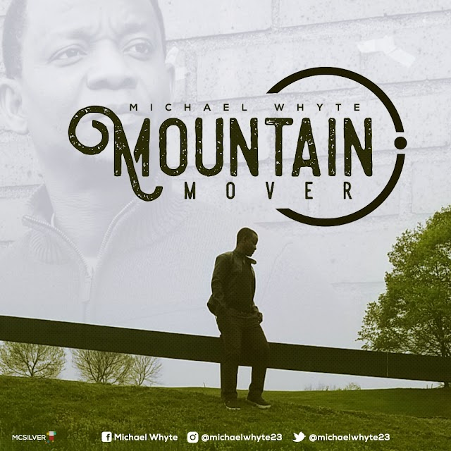 New Music: MOUNTAIN MOVER by Michael Whyte [@michaelwhyte23]