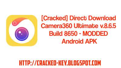 [Cracked] Direct Download Camera360 Ultimate v.8.6.5 Build 8650 - MODDED Android APK