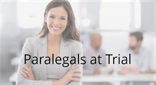 Paralegal Duties at Trial