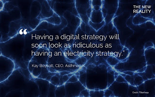 "A quote from the new reality report that says ""Having a digital strategy will soon look as ridiculous as having an electricity strategy."""