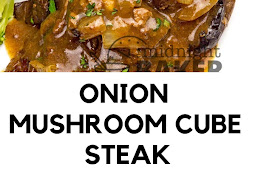 ONION MUSHROOM CUBE STEAK