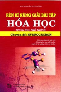 Rèn Kỹ Năng Giải Bài Tập Hóa Học: Hydrocacbon - Nguyễn Xuân Trường