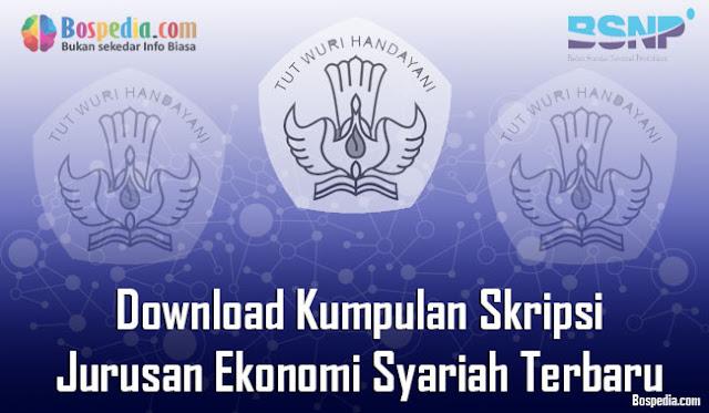 Download Kumpulan Skripsi Untuk Jurusan Ekonomi Syariah Terbaru