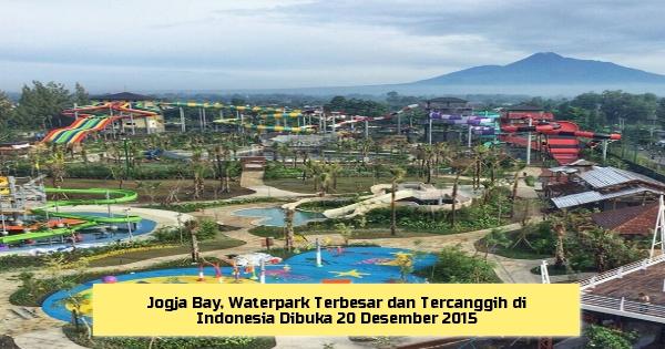 Jogja Bay, Waterpark Terbesar dan Tercanggih di Indonesia Dibuka 20 Desember 2015