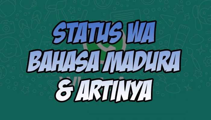 Status WA Bahasa Madura dan Artinya