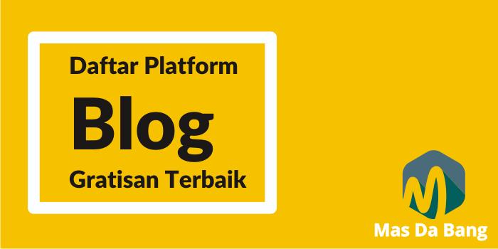 Daftar Platform Blog Gratisan Terbaik