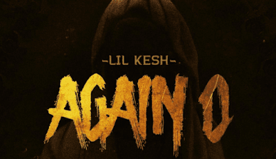 """Lil Kesh – """"Again O"""" (NEW MUSIC LYRICS)"""