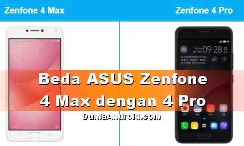 Beda antara Asus Zenfone 4 Max dan 4 Pro