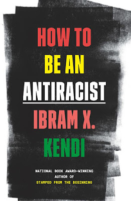 what i m reading: how to be an antiracist by ibram x. kendi