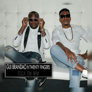 Gui Brandão feat. Twenty Fingers - Toca Em Mim (2o16) [DOWNLOAD]