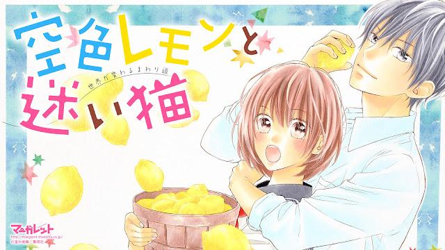 A autora Mika Satonaka começou sou nova série 'Sora-iro lemon to mayoi neko' na revista Margaret #20 lançada dia 20 de setembro.