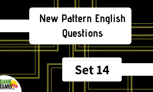 New Pattern English Questions: Set 14