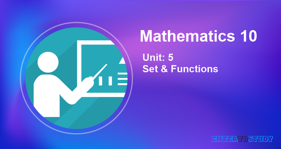 KIPS 10th Class Math Notes Unit 5: Set & Functions