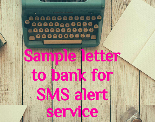 Sample letter to bank for sms alert service letter formats and if you dont have sms alert service enabled then you should inform your bank through a request letter to activate the same yadclub Choice Image
