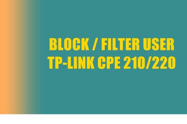 block dan add user tp link cpe 220