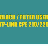 Cara Block dan Add User pada Tp-Link CPE210/220