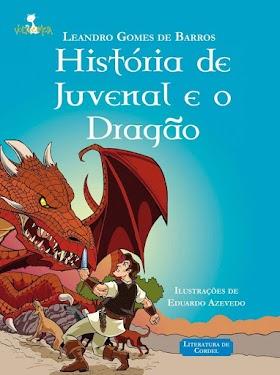 História de Juvenal e o Dragão - Leandro Gomes de Barros