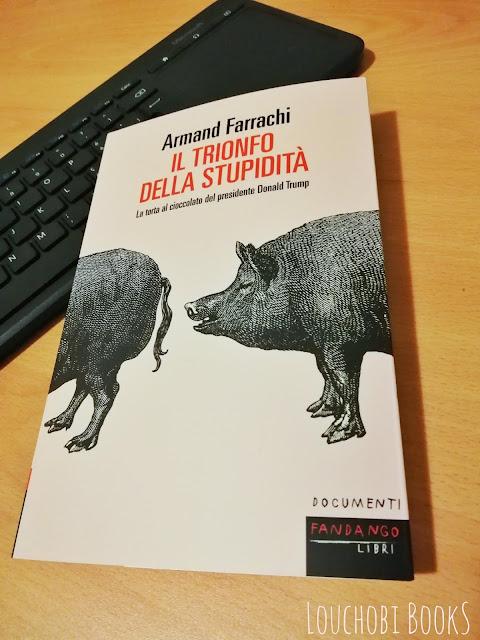 Il trionfo della stupidità - Armand Farrachi [recensione]