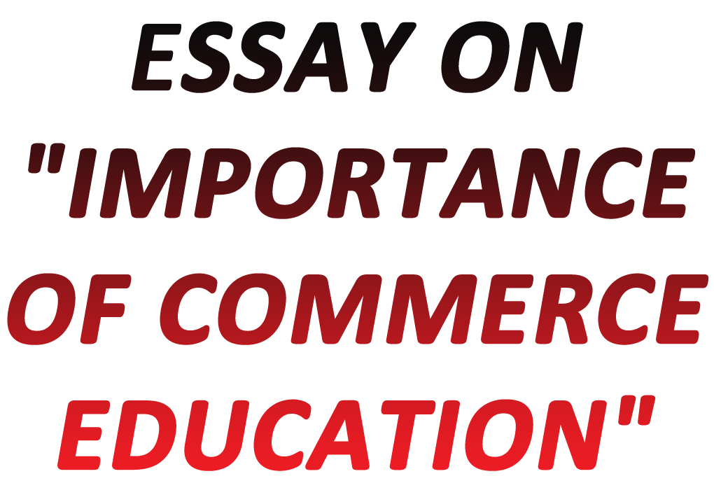 Importance of commerce education essay