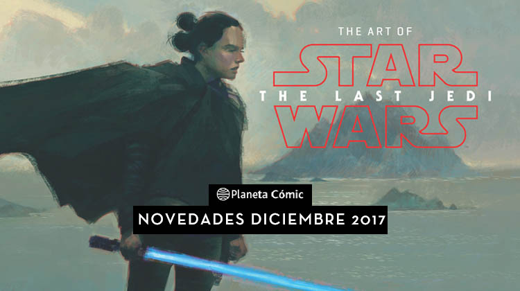 Planeta Cómic: Novedades para el mes de Diciembre de 2017