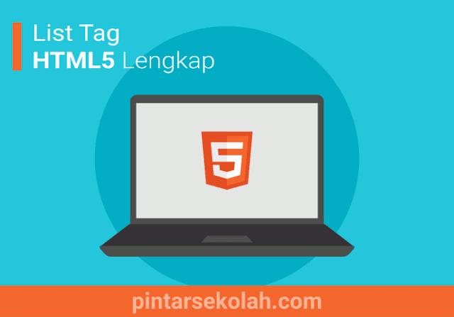 Kali ini kita akan membahas perihal mata pelajaran dari jurusan  List Tag HTML5 Lengkap