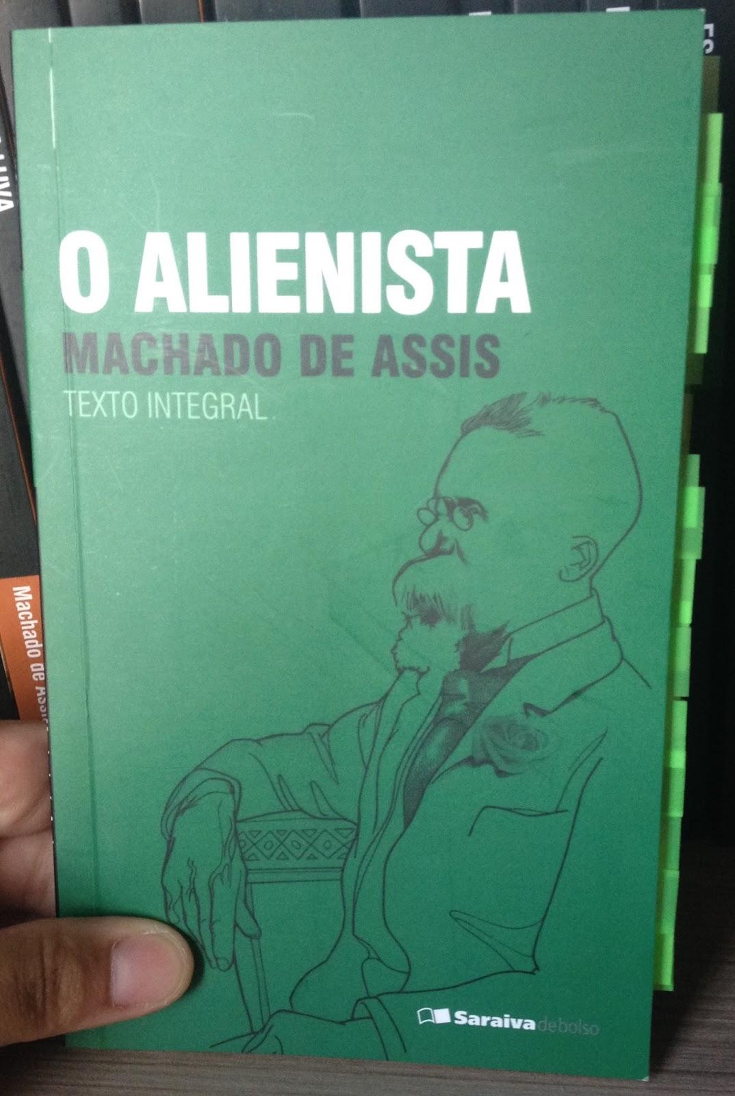 Pseudônimo Literário: (RESENHA) O ALIENISTA - MACHADO DE ASSIS