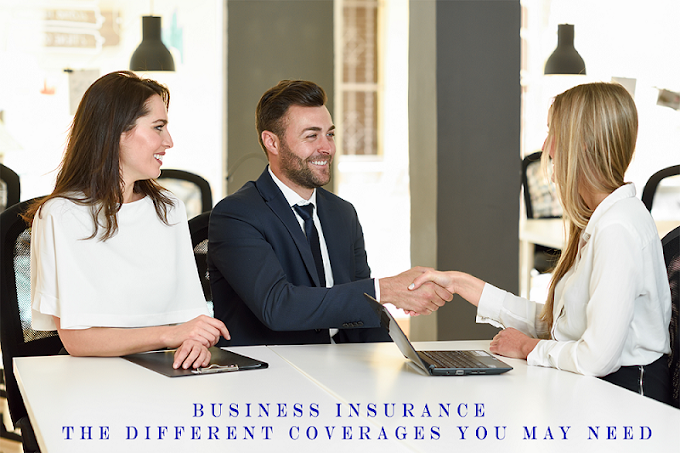 Business Insurance: The Different Coverages You May Need